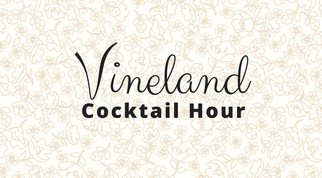 Vineland Cocktail Hour