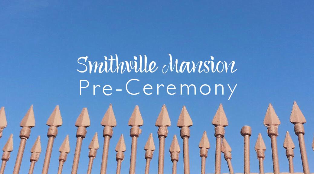 Smithville Mansion Pre-Ceremony