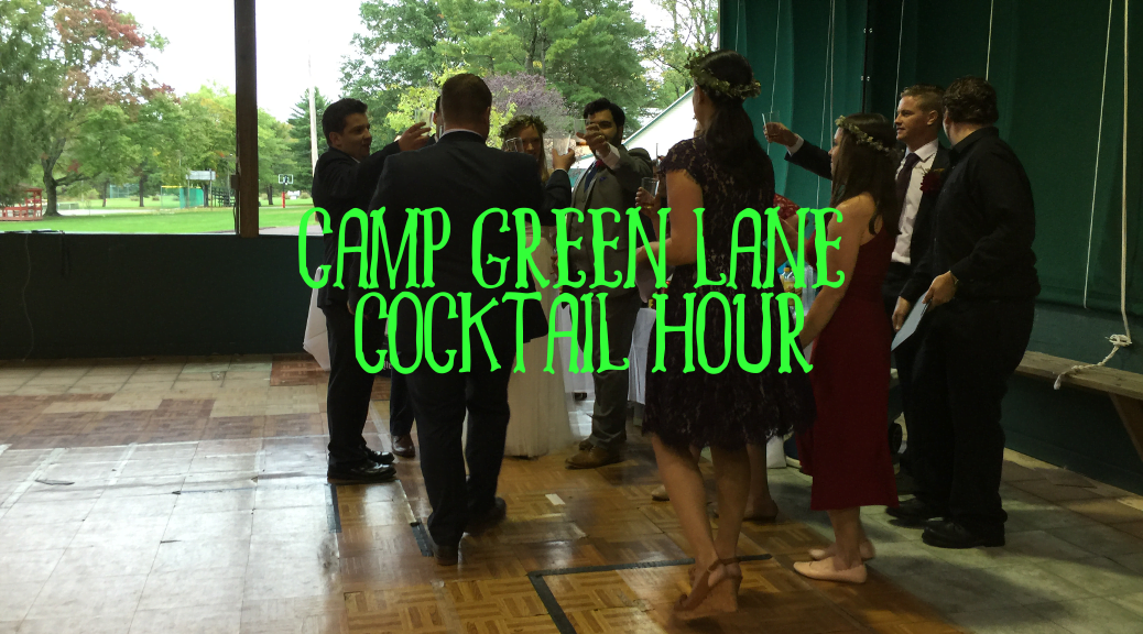 Camp Green Lane Cocktail Hour