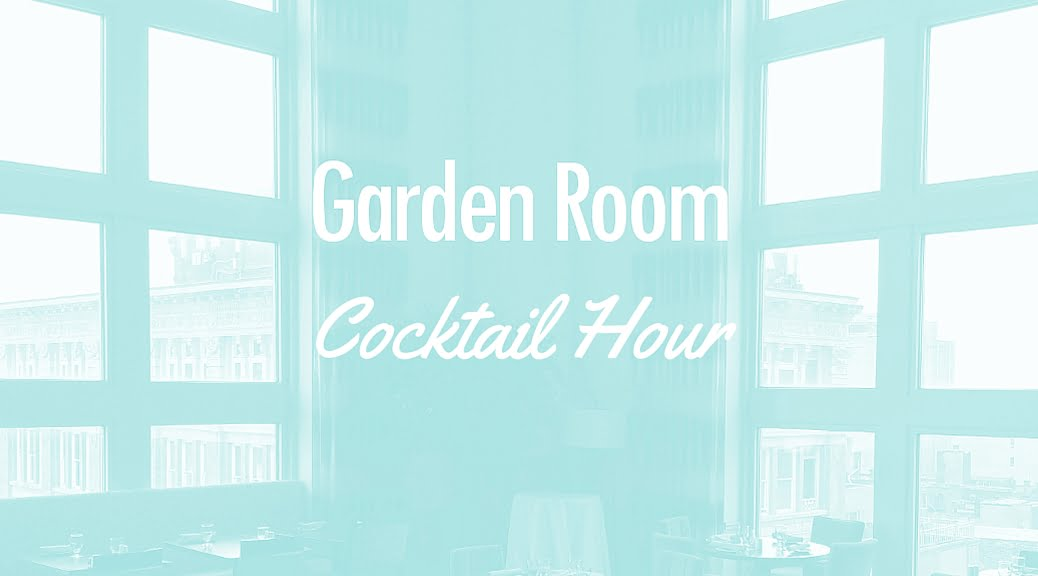 Garden Room Cocktail Hour