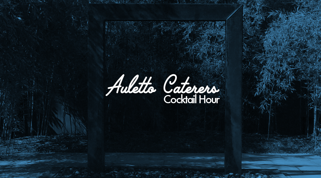 Auletto Caterers Wedding Cocktail Hour