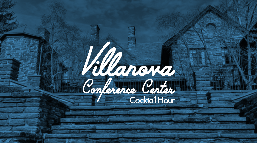 Villanova Conference Center Cocktail Hour