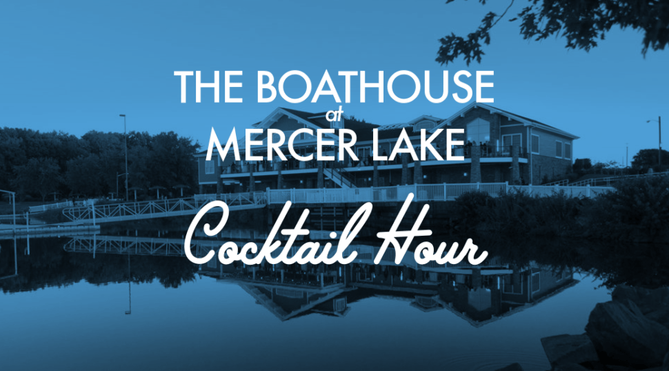Boathouse at Mercer Lake Cocktail Hour