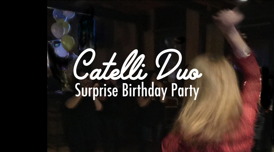 Catelli Duo Surprise Birthday Party