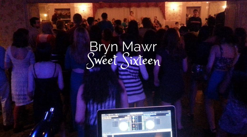 Bryn Mawr Sweet Sixteen