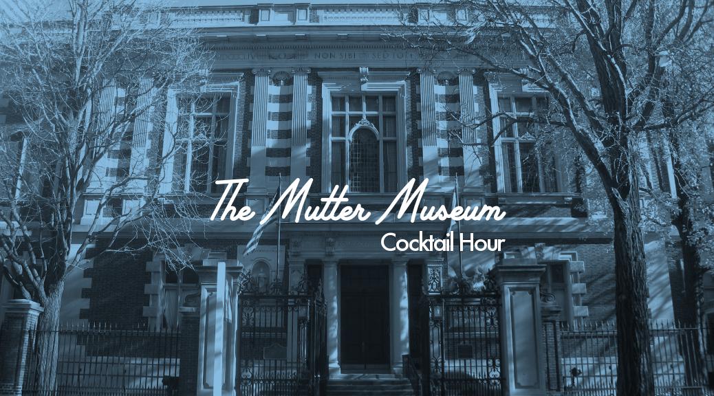 Mütter Museum Cocktail Hour
