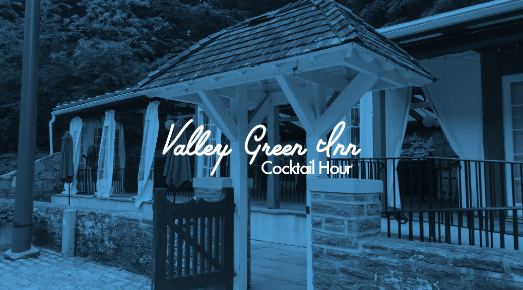 Valley Green Inn Cocktail Hour
