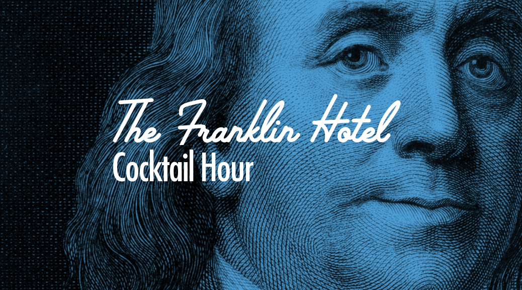 The Franklin Hotel Cocktail Hour